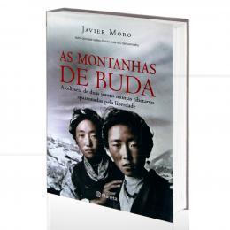 MONTANHAS DE BUDA, AS - A ODISSEIA DE DUAS JOVENS MONJAS TIBETANAS APAIXONADA PELA LIBERDADE|JAVIER MORO  -  PLANETA