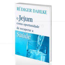 JEJUM COMO OPORTUNIDADE DE RECUPERAR A SAÚDE, O|RÜDIGER DAHLKE  -  CULTRIX