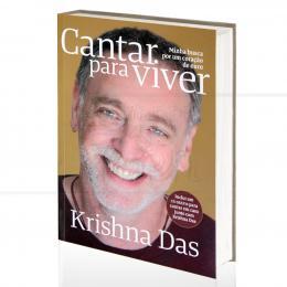 CANTAR PARA VIVER - MINHA BUSCA POR UM CORAÇÃO DE OURO (INCLUI CD)|KRISHNA DAS  -  REALEJO