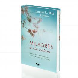 MILAGRES DA VIDA MODERNA|LOUISE L. HAY & AMIGOS  -  BEST SELLER