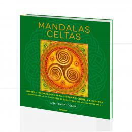 MANDALAS CELTAS - IMAGENS P/ DESENHAR, COLORIR E MEDITAR|LIZA-TENZIN-DOLMA  -  PENSAMENTO