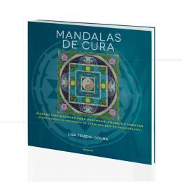 MANDALAS DE CURA - IMAGENS P/ DESENHAR, COLORIR E MEDITAR|LISA TENZIN-DOLMA  -  PENSAMENTO