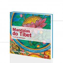MANDALAS DO TIBET - A ARTE DA  ILUMINAÇÃO|KUNSANG TSERING  -  V & R