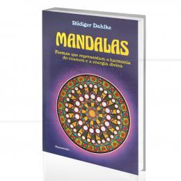 MANDALAS - FORMAS QUE REPRESENTAM A HARMONIA DO COSMOS E A ENERGIA DIVINA|RÜDIGER DAHLKE  -  PENSAMENTO