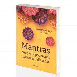 MANTRAS SIMPLES E PODEROSOS PARA O SEU DIA A DIA|SHERIANNA BOYLE - PENSAMENTO