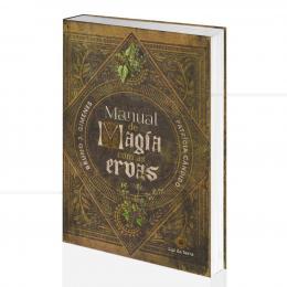 MANUAL DE MAGIA COM AS ERVAS|BRUNO J. GIMENES & PATRICIA CÂNDIDO - LUZ DA SERRA