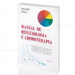 MANUAL DE REFLEXOLOGIA E CROMOTERAPIA|PAULINE WILLS  -  PENSAMENTO