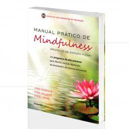 MANUAL PRÁTICO DE MINDFULNESS - MEDITAÇÃO  PLENA (INCLUI CD)|JOHN TEASDALE - PENSAMENTO