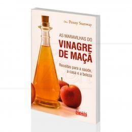 MARAVILHAS DO VINAGRE DE MAÇÃ, AS - RECEITAS PARA A SAÚDE, A CASA E A BELEZA|DRA. PENNY STANWAY  -  ALAÚDE