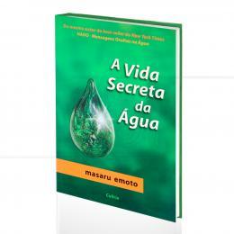 VIDA SECRETA DA ÁGUA, A|MASARU EMOTO  -  PENSAMENTO