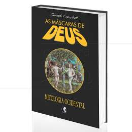 MÁSCARAS DE DEUS, AS - MITOLOGIA OCIDENTAL - VOL III|JOSEPH CAMPBELL  -  PALAS ATHENA