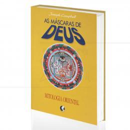MÁSCARAS DE DEUS, AS - MITOLOGIA ORIENTAL - VOL. II|JOSEPH CAMPBELL  -  PALAS ATHENA