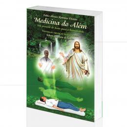 MEDICINA DO ALÉM - UM PRESENTE DE JESUS PARA A HUMANIDADE|FABIO ALESSIO ROMANO DIONISI - DIONISI