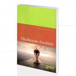 MEDITAÇÃO BUDISTA|SAMDHONG RINPOCHE  -  GAIA