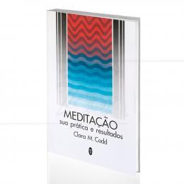 MEDITAÇÃO, SUA PRÁTICA E RESULTADOS|CLARA M. CODD  -  TEOSÓFICA