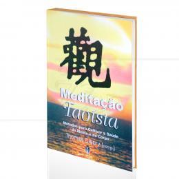 MEDITAÇÃO TAOÍSTA - MÉTODOS PARA CULTIVAR A SAÚDE DA MENTE E DO CORPO| THOMAS CLEARY (COMP.)  -  TEOSÓFICA