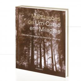 MEDITAÇÕES DE UM CURSO EM MILAGRES - CITAÇÕES INSPIRADORAS|HELEN SCHUCMAN & WILLIAM THETFORD  -  PENSAMENTO