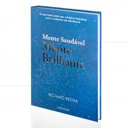 MENTE SAUDÁVEL MENTE BRILHANTE|RICHARD RESTAK  -  LAROUSSE