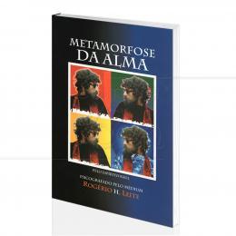 METAMORFOSE DA ALMA|ROGÉRIO H. LEITE - DIONISI