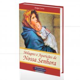 MILAGRES E APARIÇÕES DE NOSSA SENHORA|BRIDGET CURRAN  -  FUNDAMENTO
