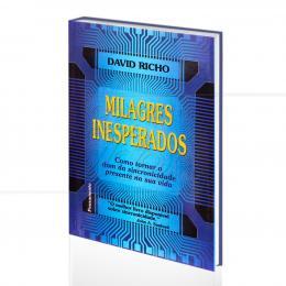 MILAGRES INESPERADOS - COMO TORNAR O DOM DA SINCRONICIDADE PRESENTE NA SUA VIDA|DAVID RICHO  -  PENSAMENTO