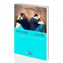 MINHAS RAZÕES, TUAS RAZÕES: A ORIGEM DO DESAMOR|PAULO GAUDENCIO  -  GAIA