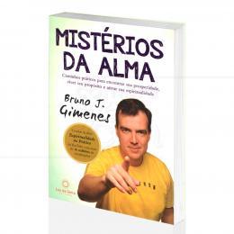MISTÉRIOS DA ALMA - CAMINHOS PARA A PROSPERIDADE E ESPIRITUALIDADE|BRUNO J. GIMENES - LUZ DA SERRA