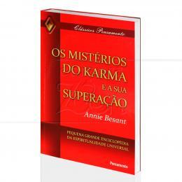 MISTÉRIOS DO KARMA E SUA SUPERAÇÃO, OS|ANNIE BESANT  -  PENSAMENTO