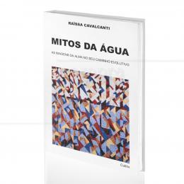 MITOS DA ÁGUA - AS IMAGENS DA ALMA NO SEU CAMINHO EVOLUTIVO|RAÏSSA CAVALCANTI  -  CULTRIX