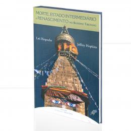 MORTE, ESTADO INTERMEDIÁRIO E RENASCIMENTO NO BUDISMO TIBETANO|LATI RINPOCHE & JEFFREY HOPKINS  -  GAIA