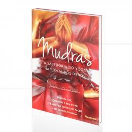 MUDRAS - A SABEDORIA DO YOGA NA PONTA DOS DEDOS|ANDREA CHRISTIANSEN   -  PENSAMENTO