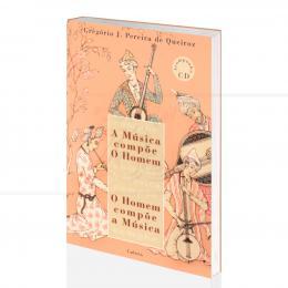 MÚSICA COMPÕE O HOMEM, O HOMEM COMPÕE A MÚSICA, A (INCLUI CD)|GREGÓRIO J. PEREIRA DE QUEIROZ  -  CULTRIX