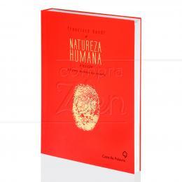 NATUREZA HUMANA EXISTE, A - E COMO MANDA NA GENTE|FRANCISCO DAUDT  -  CASA DA PALAVRA