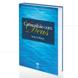 COMUNHÃO COM DEUS|NEALE D. WALSCH  -  NOSSA CULTURA