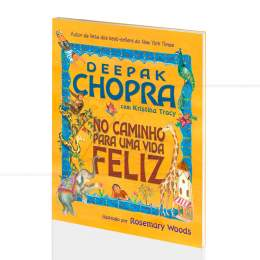 NO CAMINHO PARA UMA VIDA FELIZ|DEEPAK CHOPRA & KRISTINA TRACY - VIDA & CONSCIÊNCIA