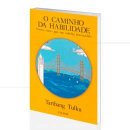 CAMINHO DA HABILIDADE, O|TARTHANG TULKU  -  CULTRIX