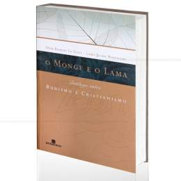 MONGE E O LAMA, O - DIÁLOGO ENTRE BUDISMO E CRISTIANISMO|DOM ROBERT LE GALL & LAMA JIGME RINPONCHE  -  BERTRAND BRASIL