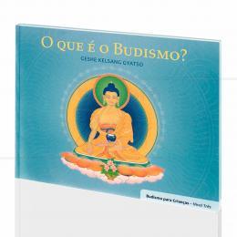 QUE É O BUDISMO, O? (BUDISMO P/ CRIANÇAS)|GESHE KELSANG GYATSO  -  THARPA BRASIL