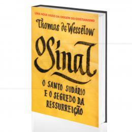SINAL, O - O SANTO SUDÁRIO E O SEGREDO DA RESSURREIÇÃO|THOMAS DE WESSELOW  -  PARALELA