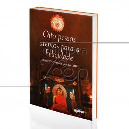 OITO PASSOS ATENTOS PARA A FELICIDADE - CAMINHANDO PELA TRILHA DO BUDA|BHANTE HENEPOLA GUNARATANA  -  GAIA