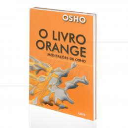 LIVRO ORANGE, O - MEDITAÇÕES DE OSHO|OSHO  -  CULTRIX