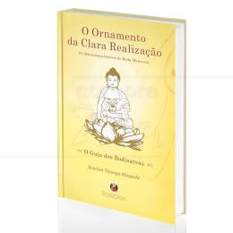 ORNAMENTO DA CLARA REALIZAÇÃO,O - O ABHISAMAYALANKARA DE BUDA MAITRÉYA|KHENCHEN THRANGU RIMPOCHÊ  -  BODIGAYA