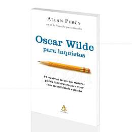 OSCAR WILDE PARA INQUIETOS - 99 MÁXIMAS COM AUTENTICIDADE E PAIXÃO|ALLAN PERCY - SEXTANTE