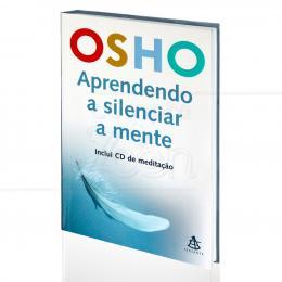 APRENDENDO A SILENCIAR A MENTE (INCLUI CD)|OSHO  -  SEXTANTE