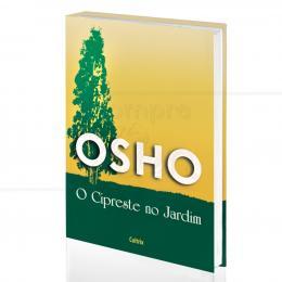 CIPRESTE NO JARDIM, O|OSHO  -  CULTRIX