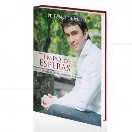 TEMPO DE ESPERAS - O ITINERÁRIO DE UM FLORESCER HUMANO|PE. FÁBIO DE MELO  -  PLANETA