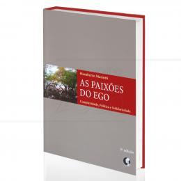 PAIXÕES DO EGO, AS - COMPLEXIDADE, POLÍTICA E SOLIDARIEDADE|HUMBERTO MARIOTTI  -  PALAS ATHENA