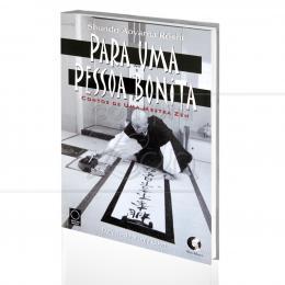 PARA UMA PESSOA BONITA - CONTOS DE UMA MESTRA ZEN|SHUNDO AOYAMA RÔSHI  -  PALAS ATHENA