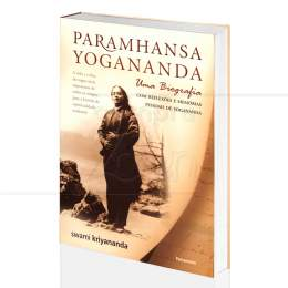 PARAMHANSA YOGANANDA - UMA BIOGRAFIA|SWAMI KRIYANANDA  -  PENSAMENTO