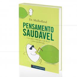 PENSAMENTO SAUDÁVEL|DR. MULHOLLAND  -  FUNDAMENTO